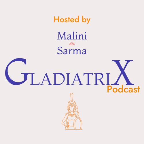 Blue text that says Gladiatrix podcast hosted by malini sarma over a pale pink background and a minimalistic illustration of a gladitatrix silouette in orange